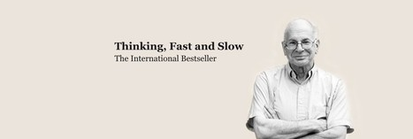 Thinking, Fast and Slow | Bounded Rationality and Beyond | Scoop.it