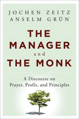 5 Leadership Lessons: The Manager and the Monk | Leadership and Spirituality | Scoop.it