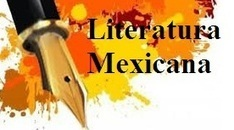 Literatura mexicana | Educacion, ecologia y TIC | Scoop.it