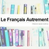 Additional materials | Fle: Le français autrement | Scoop.it