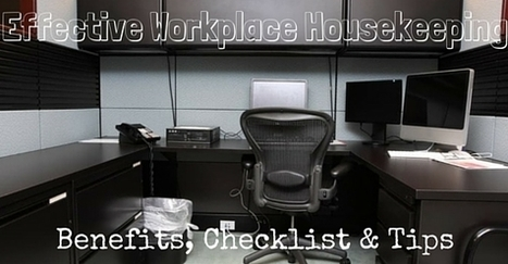 Effective Workplace Housekeeping: Benefits, Checklist & Tips | Culture Dig | Scoop.it