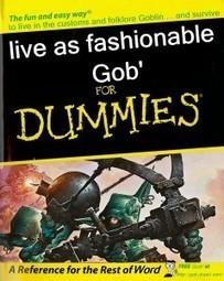 Live as fashionable Gob' for Dummies   Jeux de Rôle   Scoop.it