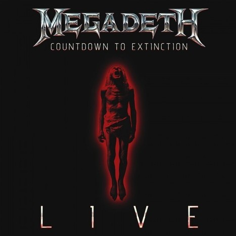 MEGADETH 'COUNTDOWN TO EXTINCTION: LIVE' TO BE RELEASED SEPTEMBER 24 | For those about the Rock | Scoop.it