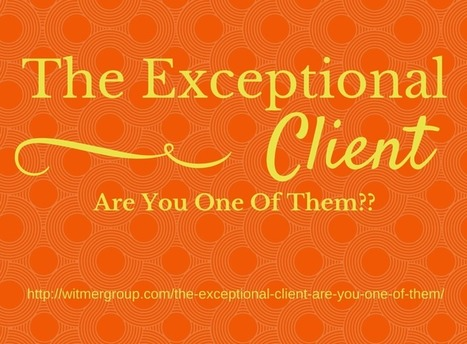 The Exceptional Client: Are You One of Them? | Entrepreneurs and Small Business Owners | Scoop.it
