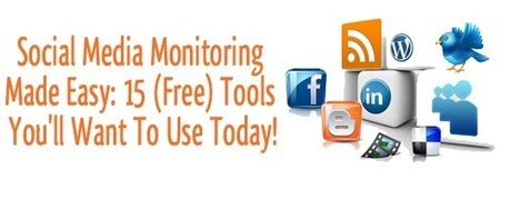 Social Media Monitoring Made Easy: 15 (Free) Tools You'll Want To Use Today!   Solopreneurs and Social Media   Scoop.it