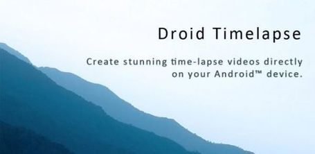 Droid Timelapse, genera time-lapses con esta aplicación para Android | Edu-Recursos 2.0 | Scoop.it