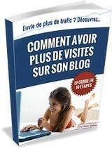 Comment avoir plus de visites sur son blog | Bien bloguer | Scoop.it