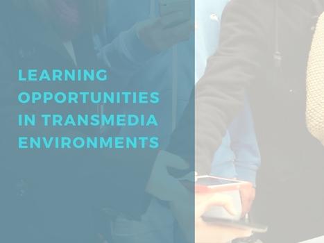 Learning opportunities in transmedia environments   Transmedia Storytelling & Education   Scoop.it