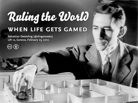 archive #Lift12 : Comment le jeu code-t-il le monde ? (retour conférence Sebastian Deterding) | Digital #MediaArt(s) Numérique(s) | Scoop.it
