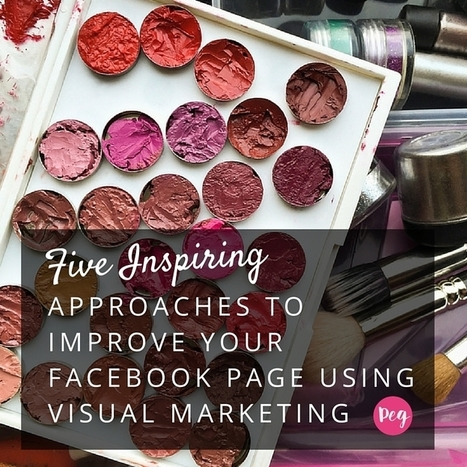 Five Inspiring Approaches to Improve Your Facebook Page using Visual Marketing | Social Media Bites! | Scoop.it