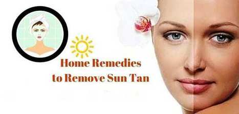 How to Remove Sun Tan Naturally & Effectively?   GoMama 24/7   Fashion Trend   Scoop.it