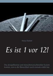 Heinz Duthel: Es ist 1 vor 12! | Book Bestseller | Scoop.it