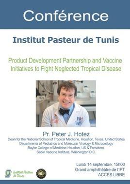 Conférence de Peter Hotez à l'IPT, lundi 14 septembre, 15h00 | Institut Pasteur de Tunis-معهد باستور تونس | Scoop.it