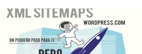 XML Sitemaps WordPress.com. Un pequeño paso para ti pero un gran paso para el seo de tu blog | Mundo Marquetero Digital | Scoop.it