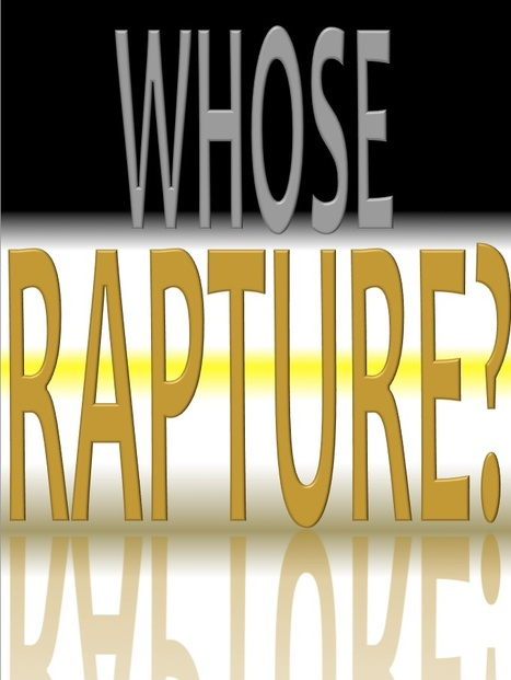 Whose Rapture? | A Contrary Look at History: Past vs Future | Scoop.it