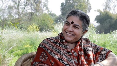 Vandana Shiva: On Resisting GMOs | Searching for Safe Foods | Scoop.it