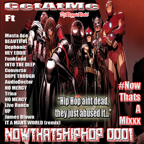 GetAtMe NowThatsHipHop 0001 HipHop Aint Dead, The Just Abused It... #ItsAboutTheMusic   GetAtMe   Scoop.it