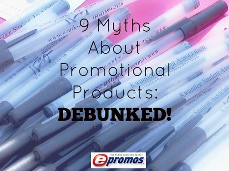 9 Myths Uncovered About Promotional Products | Public Relations & Social Media Insight | Scoop.it