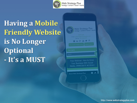 Having a Mobile Friendly Website is No Longer Optional – It's a MUST   Social Media, Web Marketing, Blogging & Search Engines   Scoop.it