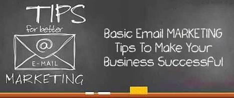 Basic Email Marketing Tips To Make Your Business Successful | best email marketing Tips | Scoop.it
