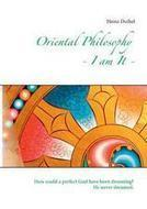 Oriental Philosophy - I Am It.: Heinz Duthel: 9783734739279: | Book Bestseller | Scoop.it