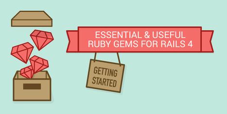 Essential & Useful Ruby Gems for Rails 4 | Ruby on Rails Application Development | Scoop.it