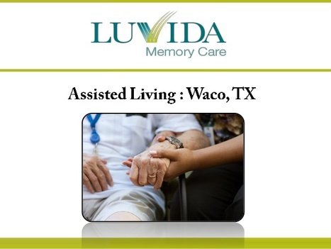 Assisted Living Waco TX | Luvida Memory Care | Scoop.it