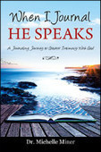 Book Review: When I Journal He Speaks by Dr. Michelle Miner | Cheryl Cope | movie reviews | Scoop.it