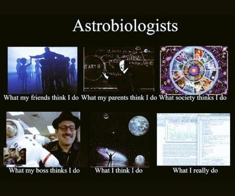 Astrobiologists | What I really do | Scoop.it