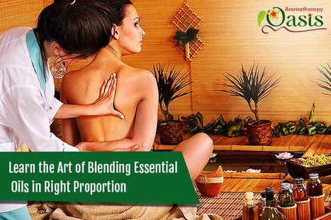 Learn the Art of Blending Essential Oils in Right Proportion | Aromatherapy | Scoop.it
