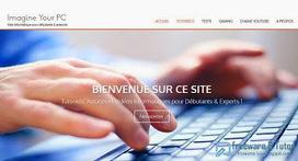 Le site du jour : Imagine Your PC, une aide informatique pour les débutants et les utilisateurs avancés | Bazaar | Scoop.it