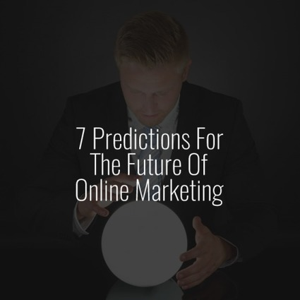 7 Predictions For The Future Of Online Marketing | Social  Buzzr | Scoop.it