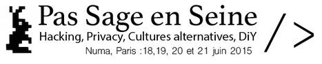 Pas Sage en Seine - 18=>21 juin 2015 | Le bac à sable des technos 2.0 et 3.0 | Scoop.it