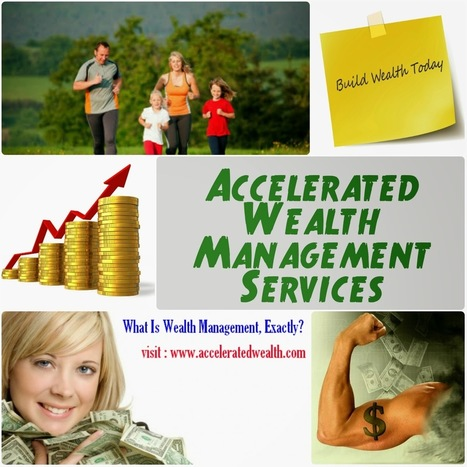 Accelerated Wealth Management Services: Accelerated Wealth | www.acceleratedwealth.com | Accelerated wealth | Scoop.it