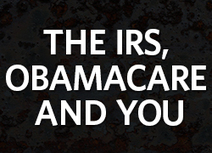 The IRS, Obamacare, and You: The IRS Will Know Your Health Insurance Info - Heritage.org (blog) | Insurance For Today's Thirsty Minds | Scoop.it