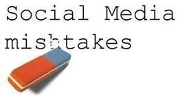 3 of the Most Common Social Media Mistakes | Social Media eLearning | Scoop.it