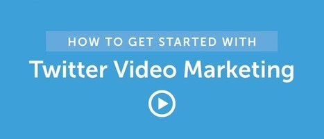 How To Get Started With Twitter Video Marketing - CoSchedule Blog | Mastering Facebook, Google+, Twitter | Scoop.it