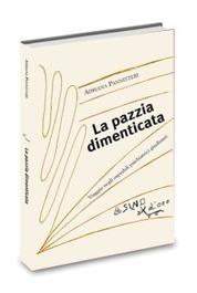 La pazzia dimenticata - L'asino d'oro edizioni | PaginaUno - Scrivere&Poetare | Scoop.it