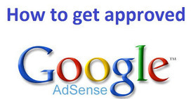 Make Money Blogging: How To Get Approved From Google Adsense   Earn Money Online   Scoop.it