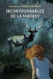 Incontournables de la fantasy – Stéphanie Nicot (dir.) | Mythologica | Littérature fantasy | Scoop.it