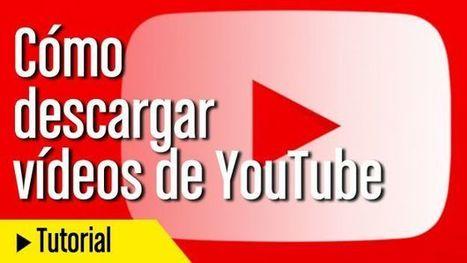 Cómo descargar un vídeo de YouTube sin necesidad de programas - ComputerHoy.com | Tic, Tac... y un poquito más | Scoop.it