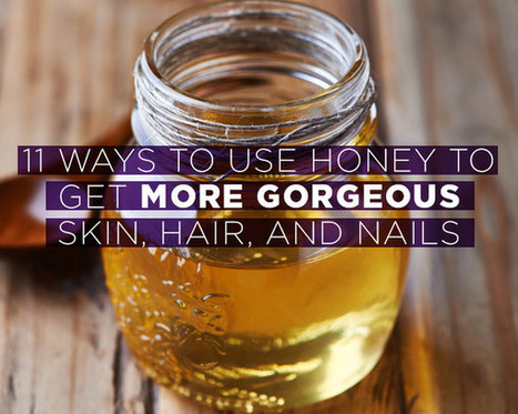 11 Ways to Use Honey to Get More Gorgeous Skin, Hair, and Nails | Manuka Honey | Scoop.it