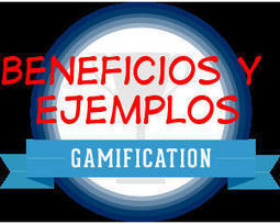 Beneficios y ejemplos de gamification | El juego en la empresa | Scoop.it