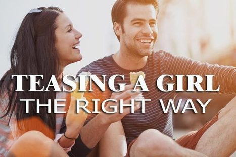 Teasing a girl casually & sexually the right way: 13 tips for guys | WikiYeah | Scoop.it
