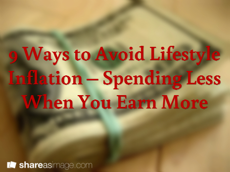9 Ways to Avoid Lifestyle Inflation – Spending Less When You Earn More | MBSIB: Money & Hustle | Scoop.it