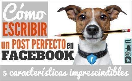 Cómo es el post ideal para Facebook | Tips & Tools | Scoop.it
