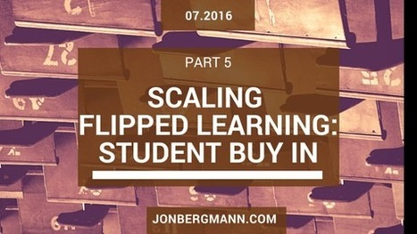 Scaling flipped learning Part 5: Student Buy-In | Wiki_Universe | Scoop.it