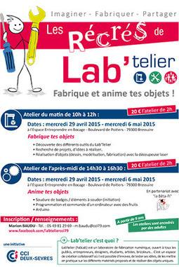 Les Récrés de Lab'telier, le FabLab de la CCI Deux-Sèvres | CaféAnimé | Scoop.it