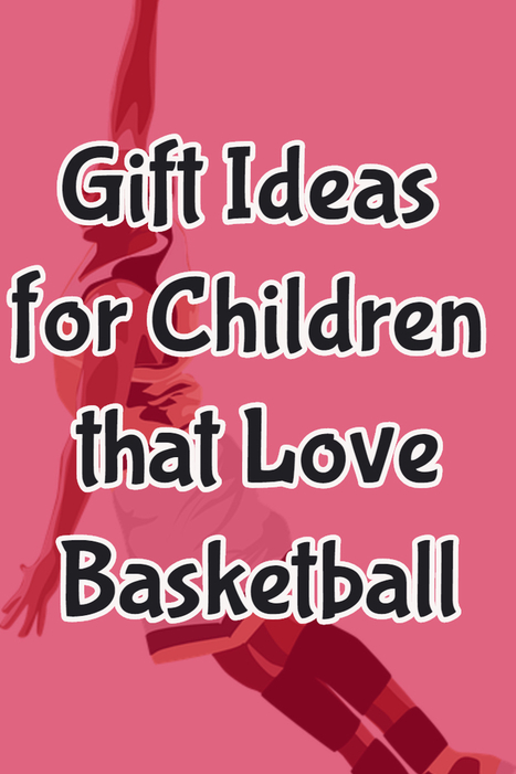 Gifts Ideas for Children that Love Basketball - Great Gift Ideas | Home and Garden | Scoop.it