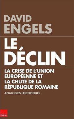 Le déclin - La crise de l'Union européenne et la chute de la République romaine - Herodote.net | bidule | Scoop.it